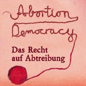 """""""Abortion Democracy"""": Beitrag mit Sarah Diehl im """"Frauenzimmer"""" zu hören"""
