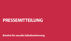 """Pressemitteilung: """"Sexuelle Selbstbestimmung ist ein Menschenrecht"""""""